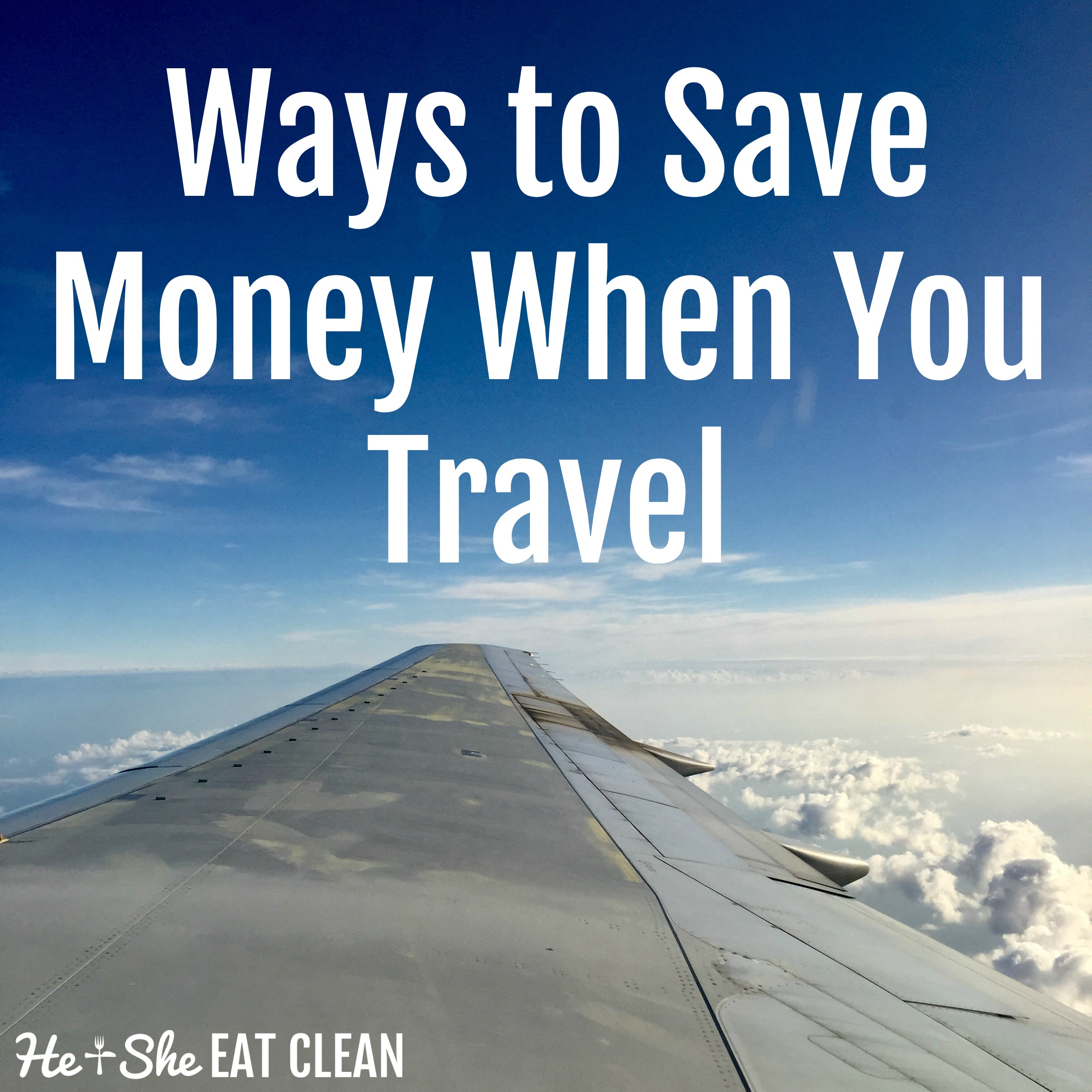 Ways to Save Money When You Travel