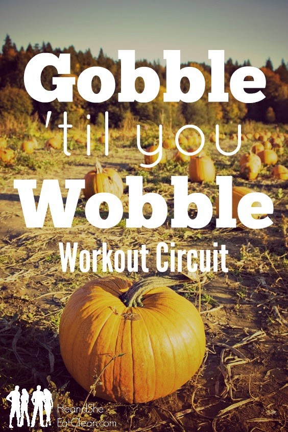 Gobble 'Til You Wobble | No Equipment -At Home Workout Circuit | He and She Eat Clean