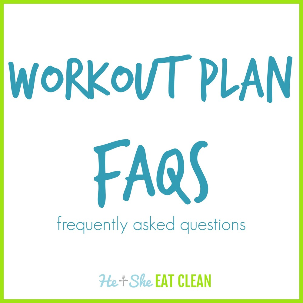 Frequently Asked Questions for Strength Training + Cardio Workout Plans | He & She Eat Clean | Healthy Recipes & Workout Plans