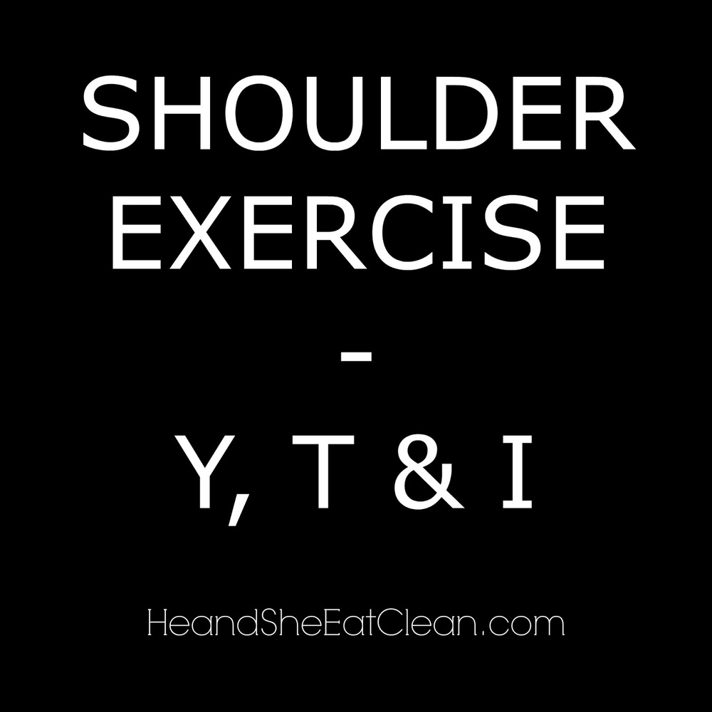 How To Do Y, T & I Shoulder Exercise
