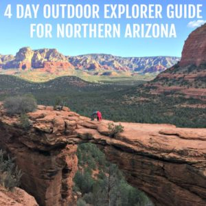 4 Day Outdoor Explorer Guide for Northern Arizona