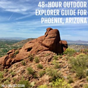 Camelback Mountain in Phoenix, Arizona with text that reads 48 hour outdoor explorer guide for Phoenix, Arizona