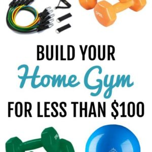 text reads build your home gym for less than $100