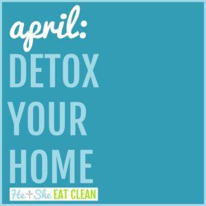 Detox Your Home: April