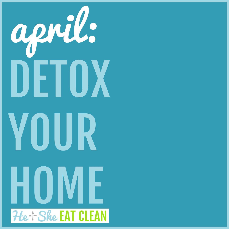 text reads april: detox your home