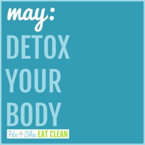 Detox Your Body: May