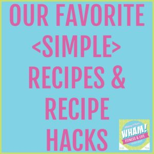 Our Favorite Recipes & Recipe Hacks - WHAM Podcast #025