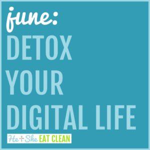 Detox Your Digital Life: June