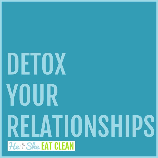 text reads Detox Your Relationships