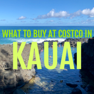 picture of the ocean in Kauai Hawaii with text that reads what to buy at Costco in Kauai square