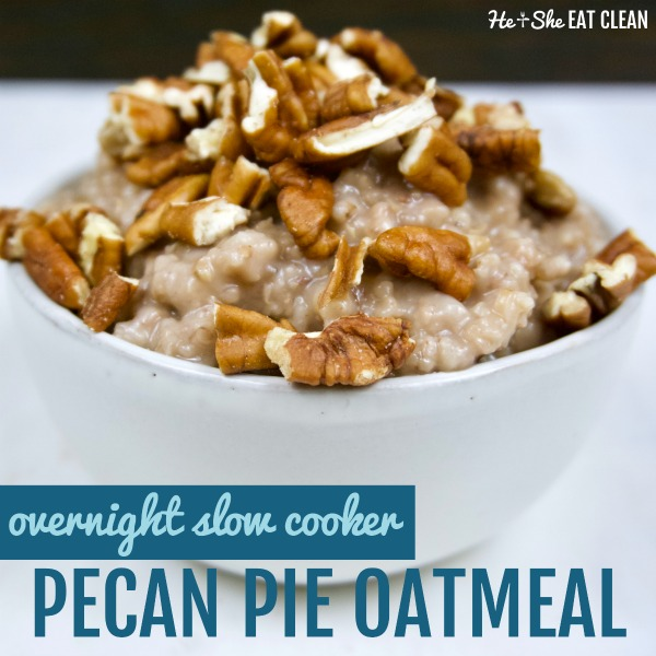 oatmeal in a white bowl with pecan pieces on top with text that reads overnight slow cooker pecan pie oatmeal square image