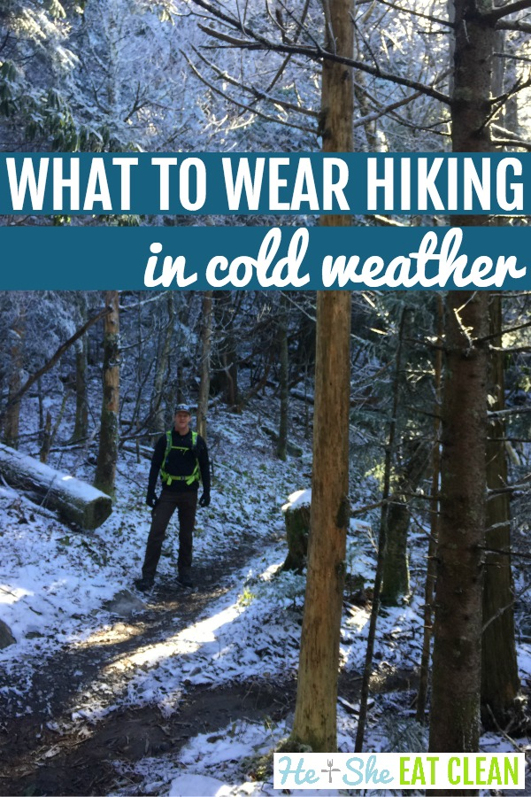 man standing on a snowy trail Rainbow Falls to Mt LeConte in Great Smoky Mountain National Park with text that reads what to wear hiking in cold weather