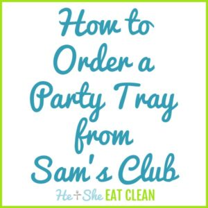 text reads how to order a party tray from Sam's Club