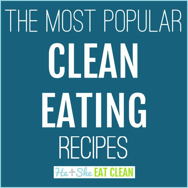 text reads The Most Popular Clean Eating Recipes