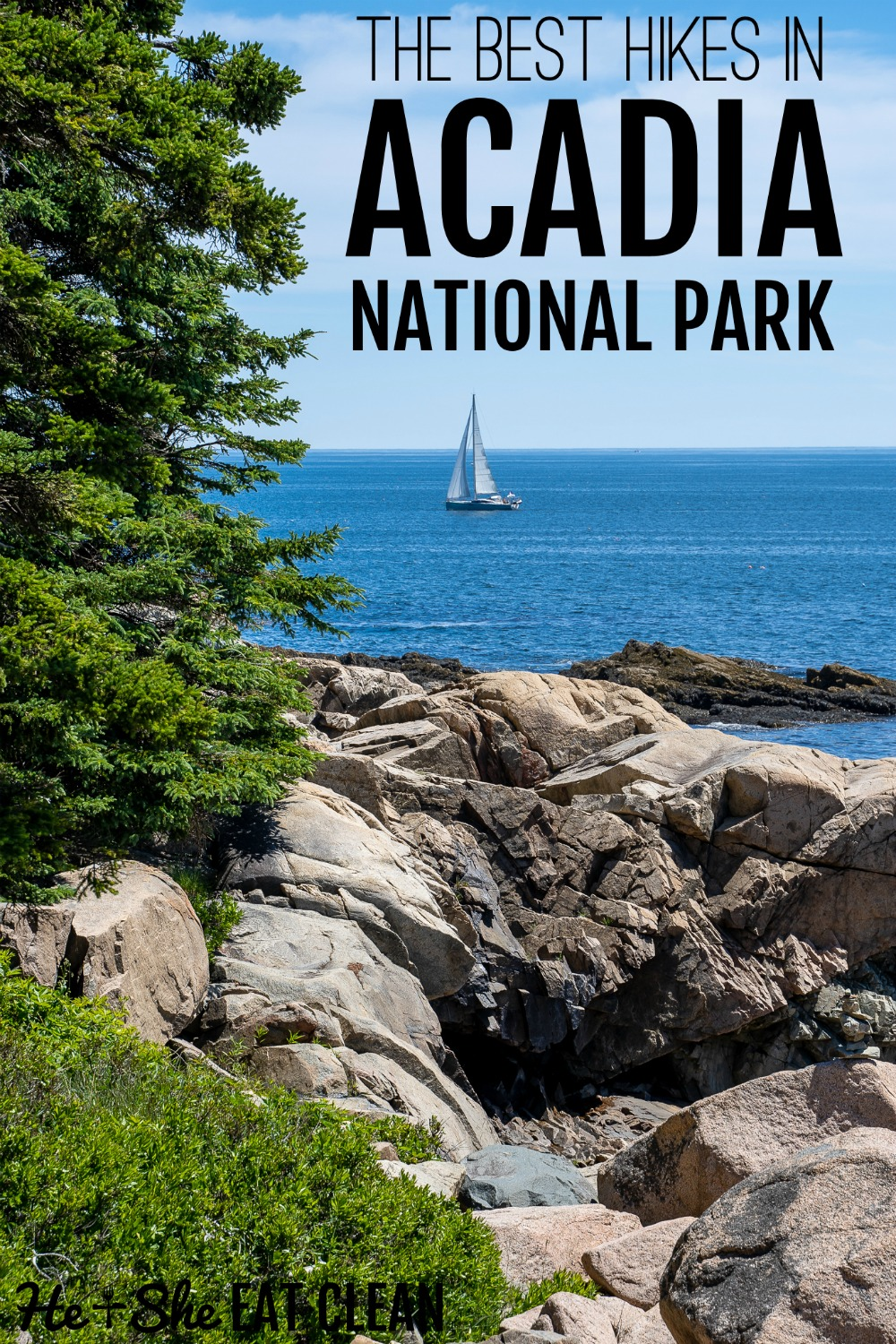 landscape photo of the rocky shoreline of the ocean with a sailboat in the distance. Text reads best hikes in Acadia National Park
