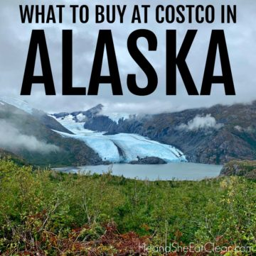 picture of a glacier in Alaska with text that reads what to buy at Costco in Alaska square image