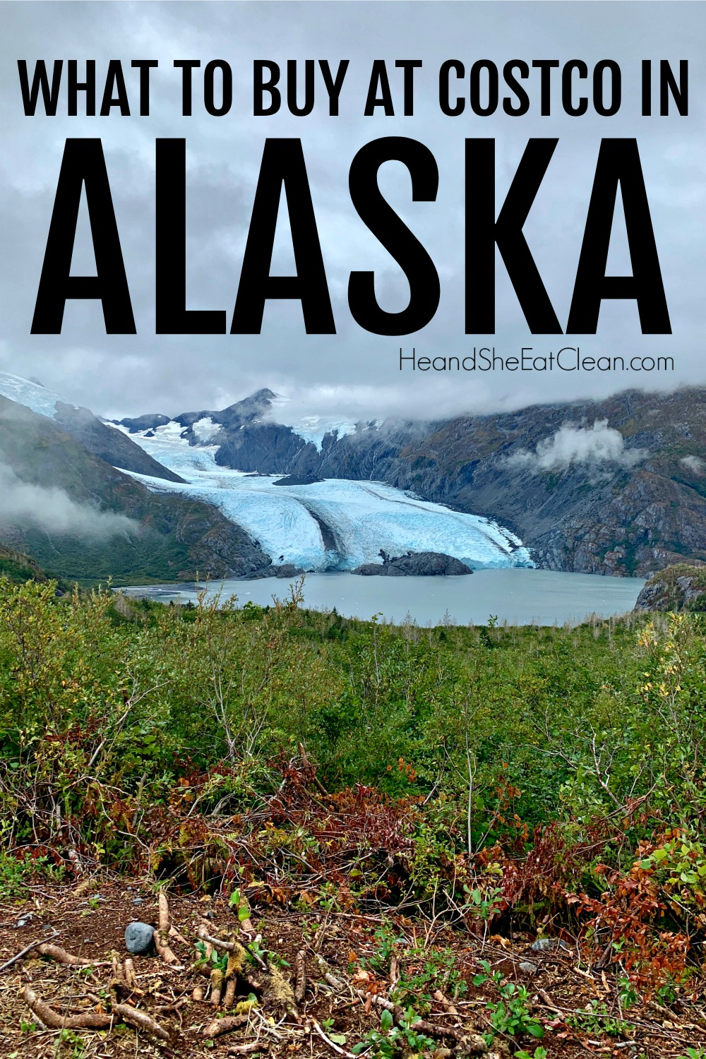picture of a glacier in Alaska with text that reads what to buy at Costco in Alaska