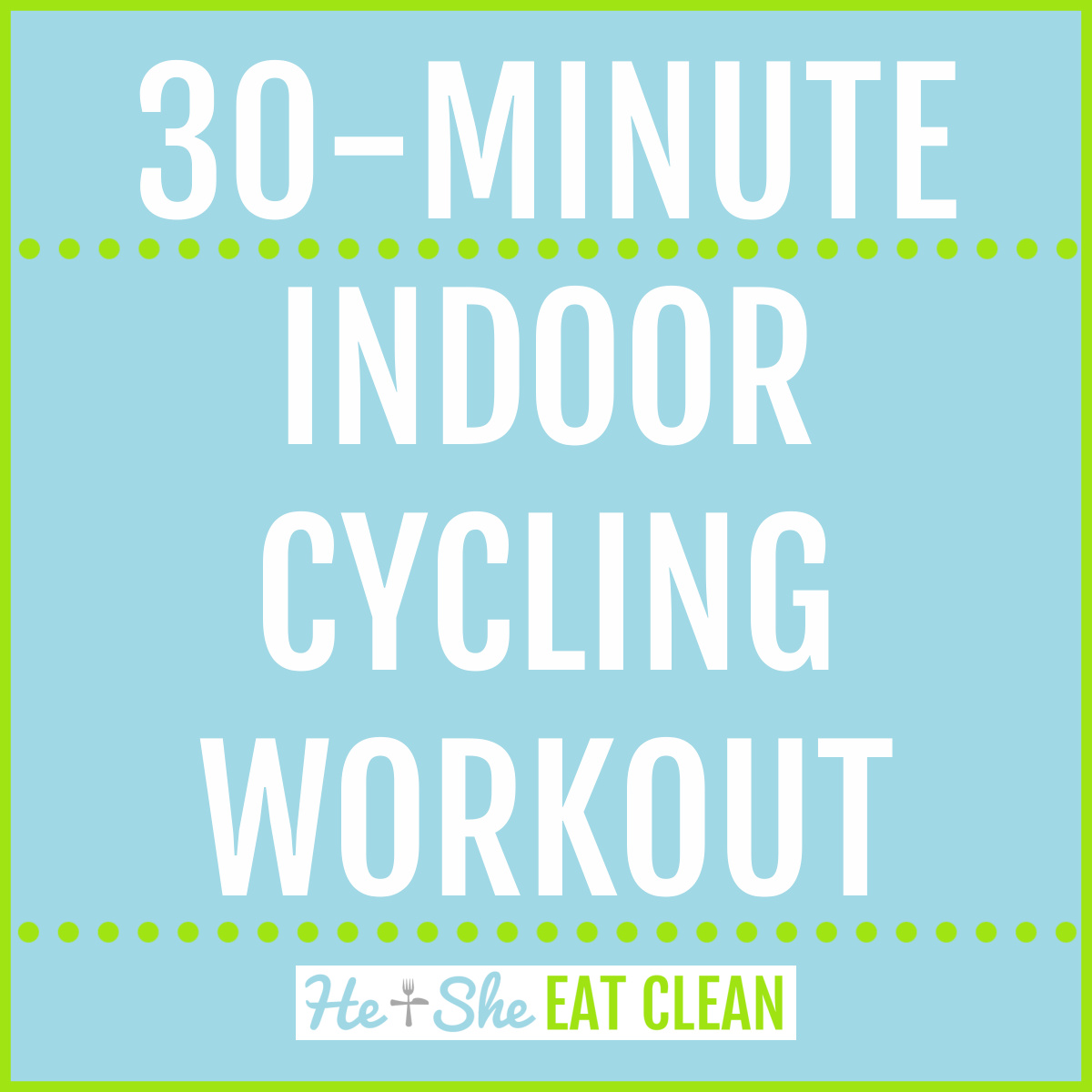 text reads 30-minute indoor cycling workout
