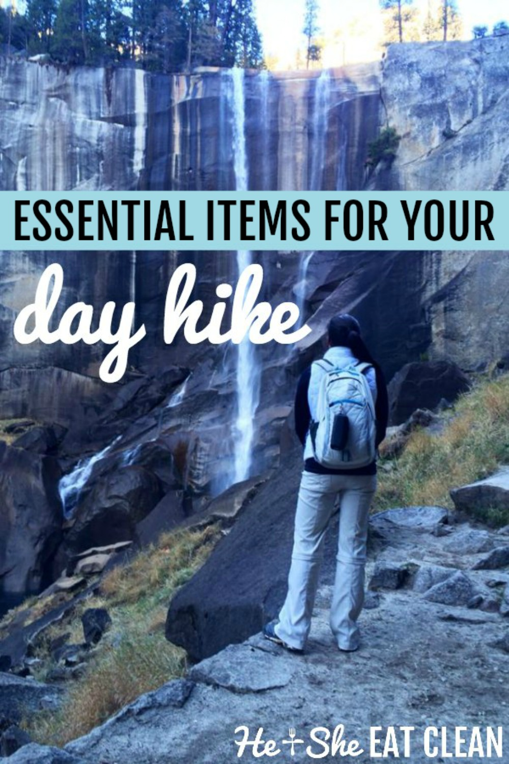 female with pack standing on a rock trail looking at a waterfall with text that reads essential items for your day hike