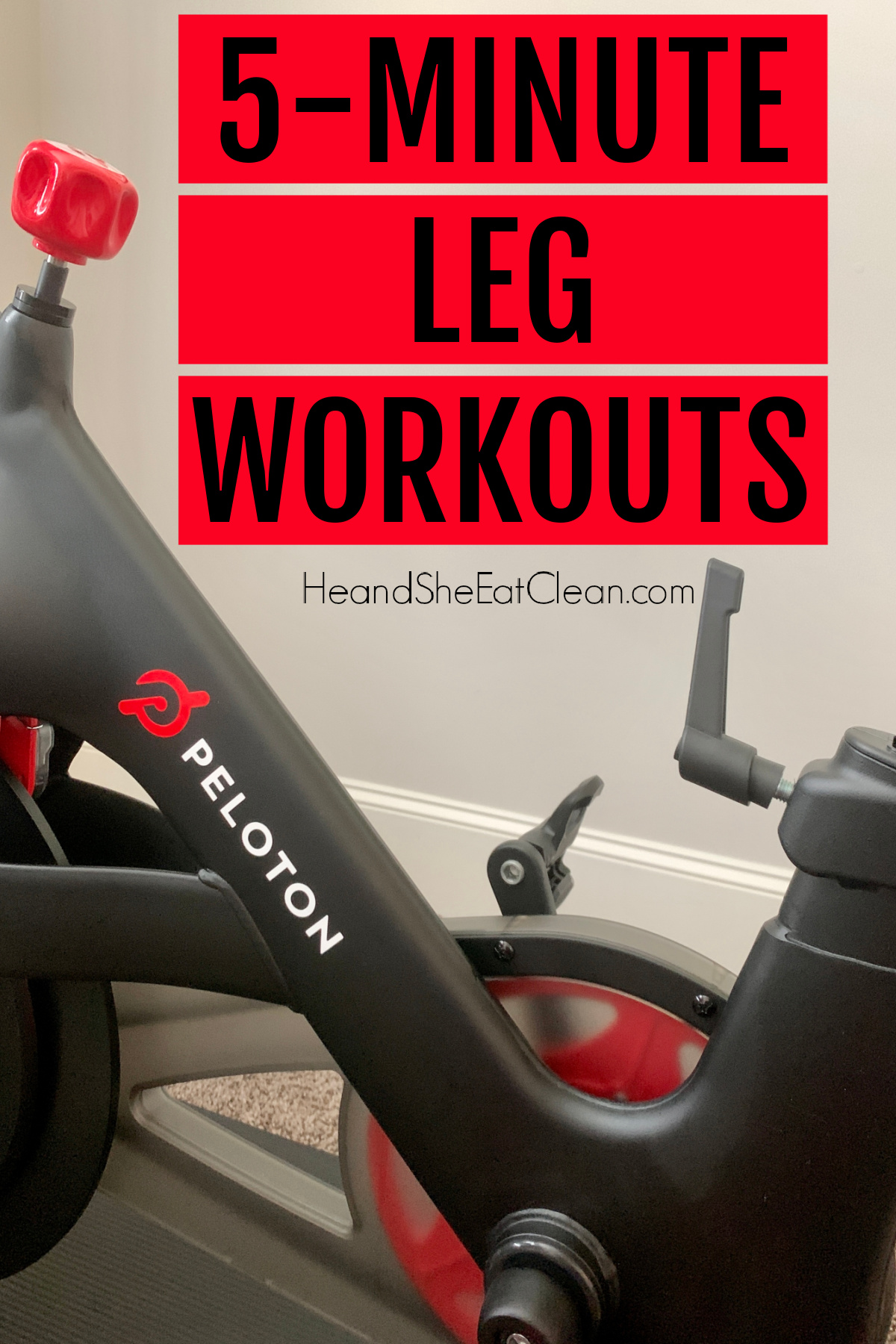Peloton bike in the background with text that reads 5-Minute Leg Workouts highlighted in red